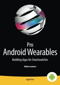 Pro Android Wearables: Building Apps for Smartwatches-cover