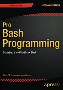 Pro Bash Programming, Second Edition: Scripting the GNU/Linux Shell-cover
