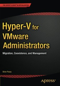 Hyper-V for VMware Administrators: Migration, Coexistence, and Management-cover