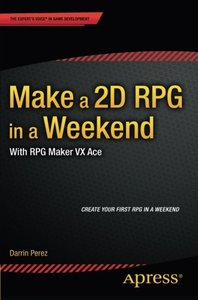 Make a 2D RPG in a Weekend: With RPG Maker VX Ace-cover