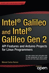 Intel Galileo and Intel Galileo Gen 2: API Features and Arduino Projects for Linux Programmers-cover
