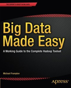 Big Data Made Easy: A Working Guide to the Complete Hadoop Toolset-cover