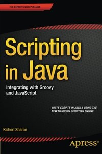 Scripting in Java: Integrating with Groovy and JavaScript-cover