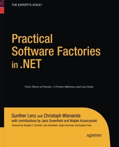 Practical Software Factories in .NET (Books for Professionals by Professionals)