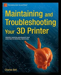 Maintaining and Troubleshooting Your 3D Printer-cover