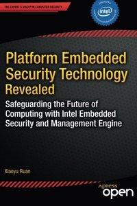 Platform Embedded Security Technology Revealed: Safeguarding the Future of Computing with Intel Embedded Security and Management Engine-cover