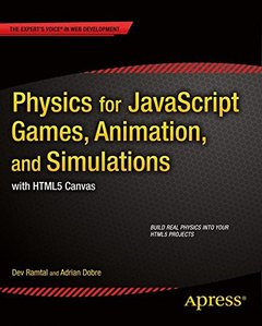 Physics for JavaScript Games, Animation, and Simulations: with HTML5 Canvas-cover