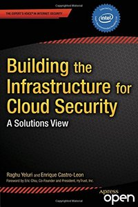 Building the Infrastructure for Cloud Security: A Solutions View (Expert's Voice in Internet Security)-cover
