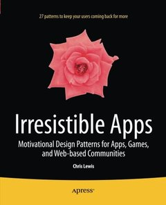 Irresistible Apps: Motivational Design Patterns for Apps, Games, and Web-based Communities-cover