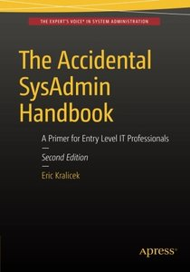 The Accidental SysAdmin Handbook: A Primer for Early Level IT Professionals-cover