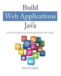 Build Web Applications with Java: Learn every aspect to build web applications from scratch-cover
