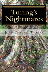 Turing's Nightmares: Multiple Scenarios of The Singularity-cover