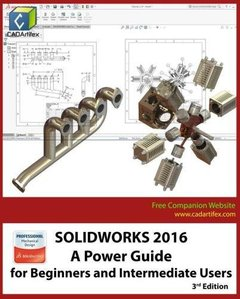 SOLIDWORKS 2016: A Power Guide for Beginners and Intermediate Users-cover