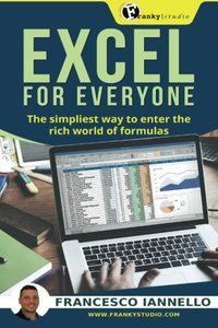 Excel: Excel for everyone - The simpliest way to enter the rich world of formulas-cover