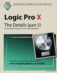 Logic Pro X - The Details (part 2): A new type of manual - the visual approach (Volume 2)-cover
