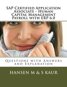 SAP Certified Application Associate - Human Capital Management Payroll with ERP 6.0: Questions with Answers and Explanation-cover