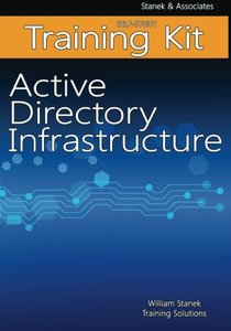 Active Directory Infrastructure Self-Study Training Kit: Stanek & Associates Training Solutions-cover