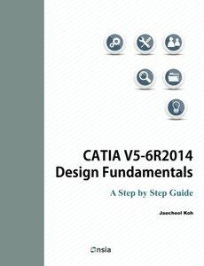 CATIA V5-6R2014 Design Fundamentals: A Step by Step Guide-cover