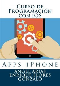 Curso de Programación con iOS: Apps iPhone (Spanish Edition)-cover