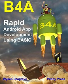 B4A: Rapid Android App Development using BASIC-cover