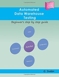 Automated Data Warehouse Testing: Beginner's step by step guide-cover