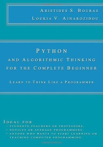 Python and Algorithmic Thinking for the Complete Beginner: Learn to Think Like a Programmer-cover