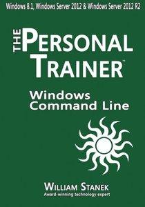 Windows Command-Line for Windows 8.1, Windows Server 2012, Windows Server 2012 R2: The Personal Trainer-cover