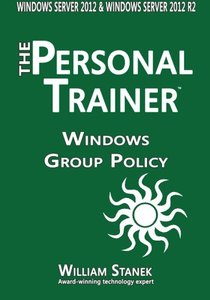 Windows Group Policy: The Personal Trainer for Windows Server 2012 and Windows Server 2012 R2-cover