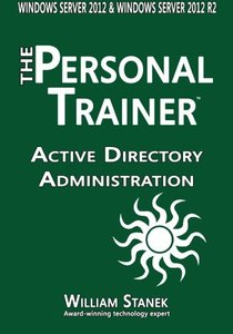 Active Directory Administration for Windows Server 2012 & Windows Server 2012 R2 (The Personal Trainer)-cover