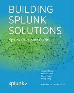 Building Splunk Solutions: Splunk Developer Guide (Splunk Developer Guides) (Volume 1)-cover
