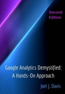 Google Analytics Demystified: A Hands-On Approach (Second Edition)-cover