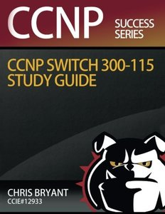 Chris Bryant's CCNP SWITCH 300-115 Study Guide-cover