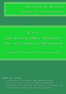 C++ and Algorithmic Thinking for the Complete Beginner: Learn to Think Like a Programmer-cover