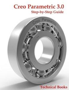 Creo Parametric 3.0 Step-by-Step Guide: CAD/CAM Book-cover