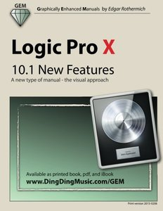 Logic Pro X - 10.1 New Features: A new type of manual - the visual approach-cover