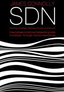 SDN: Defining a Strategic, Business-Focussed Architecture-cover
