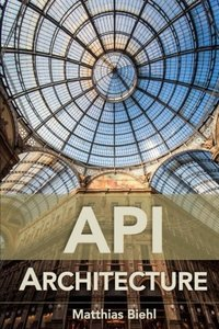 API Architecture: The Big Picture for Building APIs (API University Series) (Volume 2)(快遞進口)-cover
