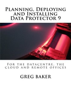 Planning, Deploying and Installing Data Protector 9: For the datacentre, the cloud and remote offices (Volume 1)-cover