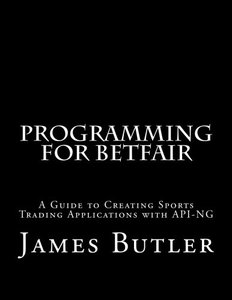 Programming for Betfair: A Guide to Creating Sports Trading Applications with API-NG-cover