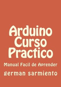 Arduino Curso Practico: manual practico (Spanish Edition)-cover
