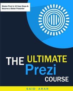 The Ultimate Prezi Course: Master Prezi in 10 Easy Lessons-cover
