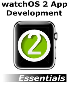 watchOS 2 App Development Essentials: Developing WatchKit Apps for the Apple Watch-cover