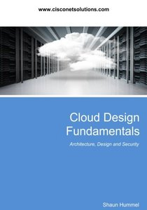 Cloud Design Fundamentals: Cloud Multilayered Design and Security for Network Engineers (Design Series)-cover