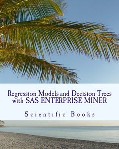 Regression Models and Decision Trees with SAS ENTERPRISE MINER-cover