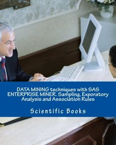 DATA MINING techniques with SAS ENTERPRISE MINER. Sampling, Exporatory Analysis and Association Rules-cover