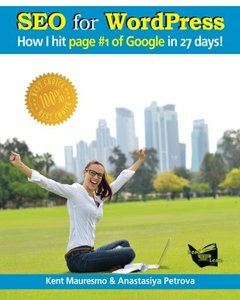 "SEO for WordPress: """"How I Hit Page #1 of Google In 27 days!"""" (Volume 3)-cover"