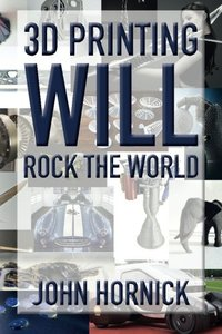 3D Printing Will Rock the World-cover