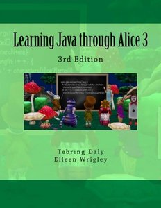 Learning Java through Alice 3: 3rd Edition-cover