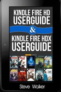 Kindle Fire HD User Guide: & Kindle Fire HDX User Guide  2 in 1 Box set-cover