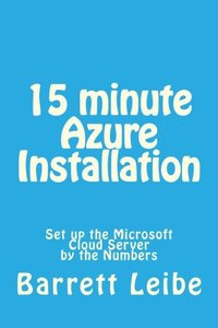 15 minute Azure Installation: Set up the Microsoft Cloud Server  by the Numbers-cover